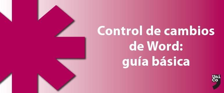 Control de cambios de Word: guía básica